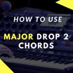 Major Drop 2 Chords
